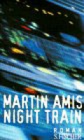 Night Train / Martin Amis