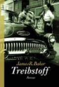 Treibstoff / James Robert Baker