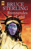 Brennendes Land / Bruce Sterling