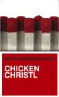 Chicken Christl / Martin Amanshauser