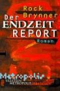 Der Endzeit-Report / Rock Brynner