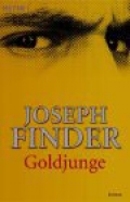 Goldjunge / Joseph Finder