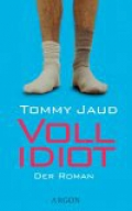 Vollidiot / Tommy Jaud
