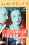 The Acid House / Irvine Welsh