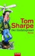Der Einfaltspinsel / Tom Sharpe