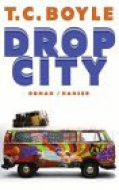 Drop City / Tom Coraghessan Boyle