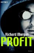 Profit / Richard Morgan