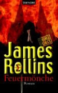 Feuermönche / James Rollins